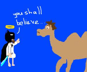 Batman Christ uses Jedi Mind Trick on a Camel.