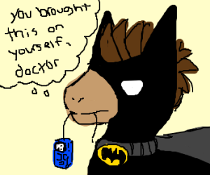 DON'T (Batman) make a (DrWho) top game (MLP)!