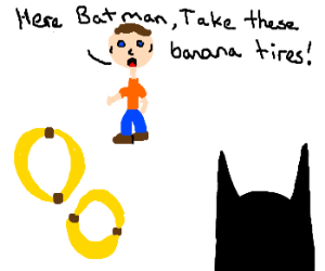 Banana tires to tempt batman with candy