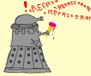 Dalek's icecream is melting - REFRIGERATE!