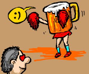 Mans just love beer :) cheers