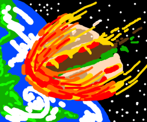Burger-with-sauce-asteroid entering Earth