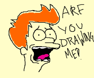 Fry is terrified that you're drawing him.