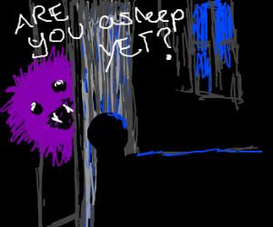 Monster in closet wonders if you're asleep yet