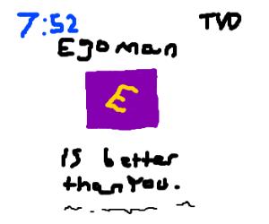 Egoman narcissistic minimalistic commercial.