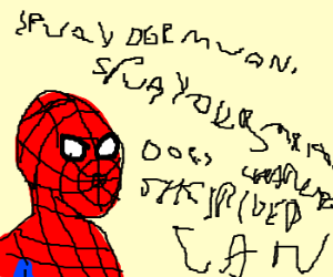 Spider-Man babbling incoherently