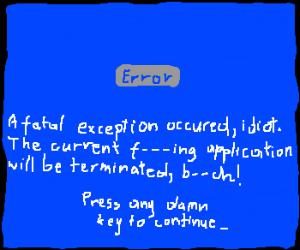 Rude blue screen of death
