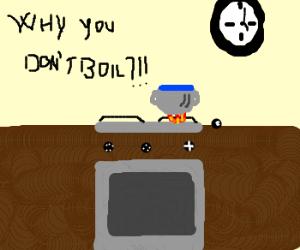 A watched pot never boils