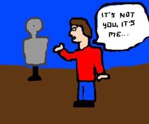 Dude breaks up with mannequin girlfriend