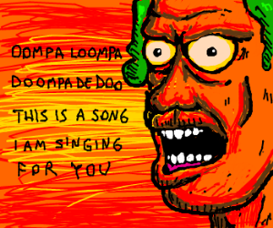 Oompa Loompa can't come up w/ creative lyrics