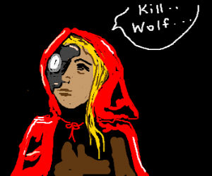 Red Riding Hood cyborg sent back to kill wolf.