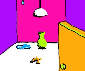 You Enter a Room! Lamp. Drip. Vase. Banan Peel