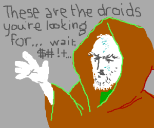 Obiwan makes a critical mind trick mistake.