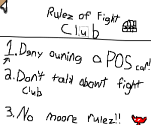 1st rule of Fight Club, deny owning a POS car