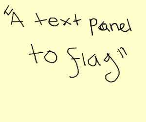 A text panel to flag