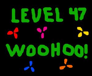 Happy level 47!