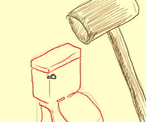 red toilet gonna get crushed by wooden hammer