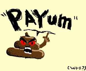 """angry poo says """"payum"""""""