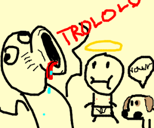 Trololololol, angel, and roaring dog