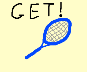 *item get fanfare* you got the tennis racket!