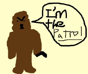 Wookie patrol
