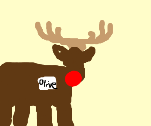 Olive, the other reindeer.