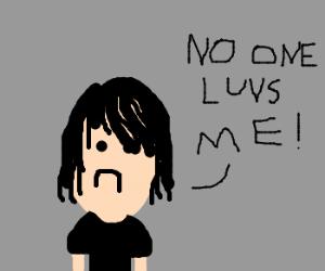 No one loves sad Emo kid.