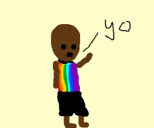"Rainbow man says ""yo"""