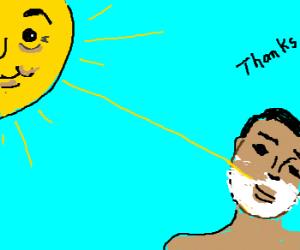 The sun shaves his beard