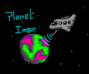 "We are scanning the planet known as ""Imgur."""