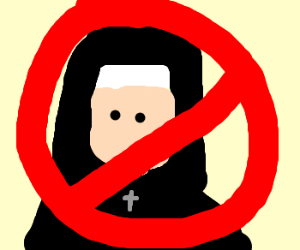 no nuns allowed