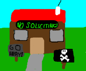 No solicitors allowed!