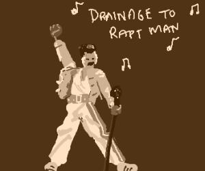 "Freddy Mercury Sings 'Drainage"" to Rapt Man"