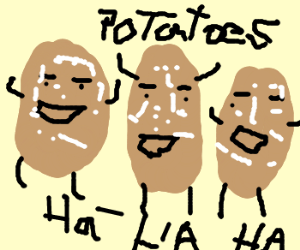 3 potatoes get laughing dust on their faces
