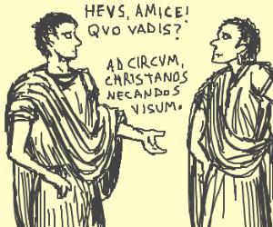 Hey dude, Quo vadis?