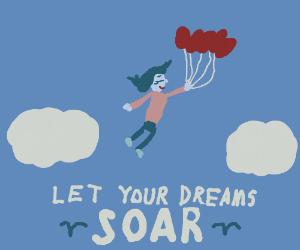 A motivational poster: Let your dreams soar