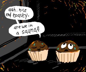 2 muffins baking in oven gain power of speech.