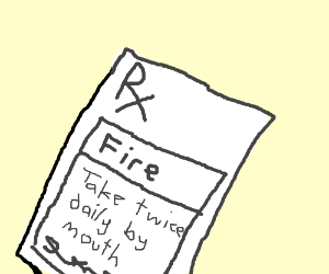 Doctor prescribes fire