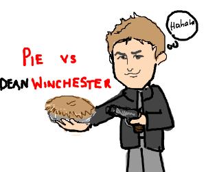 Dean Winchester vs. Pie