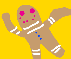 A very uncomfortable gingerbread man.