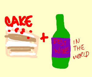 Cake +the best wine in the world