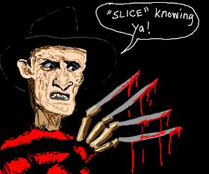 Freddy Krueger makes a pun after killing