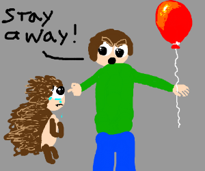 Hedghehog should not be around balloons