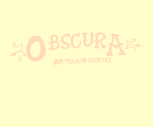 Obscura Antiques & Oddities (sci channel show)