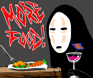 Give No Face more food to eat, RIGHT NOW!