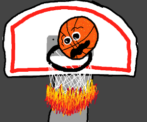 AHH! The basket is on fire!!