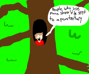 A man gotta pun in a big tree