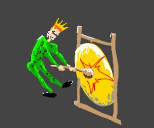 Riddler king hits the gong