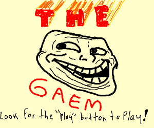 Trollface the game.