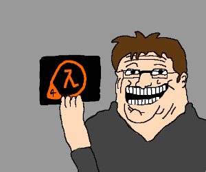 Gabe trolls everyone, releases HL4 before 3.